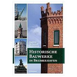 Historische Bauwerke in Bremerhaven. Magistrat der Seestadt Bremerhaven  - Buch