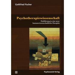 Psychotherapiewissenschaft: Buch von Gottfried Fischer