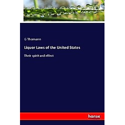 Liquor Laws of the United States. G Thomann  - Buch