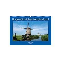 Ungewöhnliches Nordholland (Wandkalender 2021 DIN A3 quer)