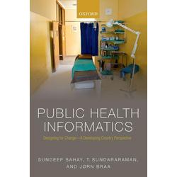 Public Health Informatics: eBook von Sundeep Sahay/ T Sundararaman/ Jørn Braa