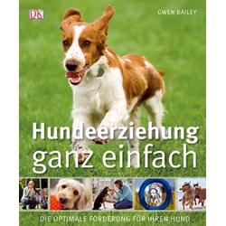 Hundeerziehung ganz einfach: Buch von Gwen Bailey