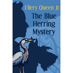 The Blue Herring Mystery: eBook von Ellery Queen Jr./ Ellery Queen