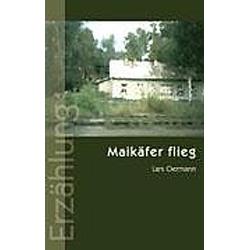 Maikäfer flieg. Lars Oermann  - Buch