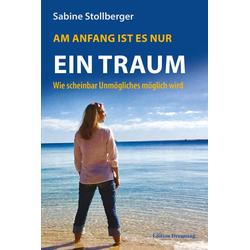 Am Anfang ist es nur ein Traum als Taschenbuch von Sabine Stollberger
