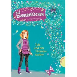 Jule und der Sternenzauber / Die Zaubermädchen Bd.3