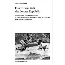 Das Tor zur Welt der Bonner Republik. Stefan Bodemann  - Buch