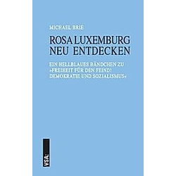 Rosa Luxemburg neu entdecken