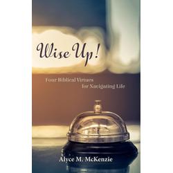Wise Up! als Buch von Alyce M. Mckenzie