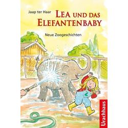 Lea und das Elefantenbaby: Buch von Jaap ter Haar