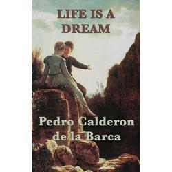 Life Is a Dream: Buch von Pedro Calderon De La Barca