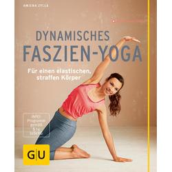 Dynamisches Faszien-Yoga: eBook von Amiena Zylla