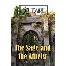 The Sage and the Atheist: eBook von Voltaire