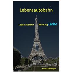 LEBENSAUTOBAHN / Lebensautobahn: Buch von Caroline Sehberger
