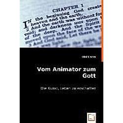 Vom Animator zum Gott. Olaf Encke  - Buch