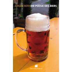 Die Poesie des Biers als Buch von Jürgen Roth