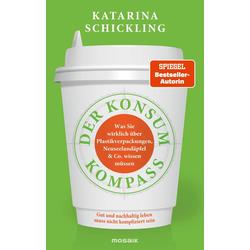 Der Konsumkompass als Buch von Katarina Schickling