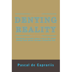 Denying Reality als Taschenbuch von Pascal de Caprariis