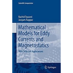 Mathematical Models for Eddy Currents and Magnetostatics. Rachid Touzani  Jacques Rappaz  - Buch
