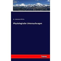 Physiologische Untersuchungen. Wilhelm Pfeffer  - Buch