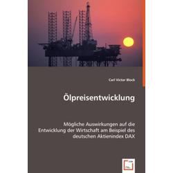 Ölpreisentwicklung als Buch von Carl Victor Block/ Victor C. Block