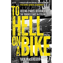 To Hell on a Bike. Iain MacGregor  - Buch