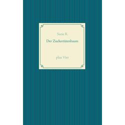 Der Zuckertütenbaum plus Vier: eBook von Suzie R.