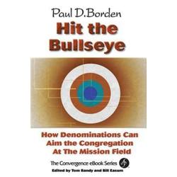 Hit the Bullseye: eBook von Paul D. Borden