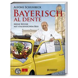 Bayerisch al dente als Buch von Alfons Schuhbeck