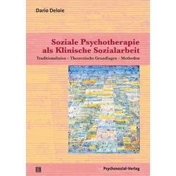Soziale Psychotherapie als Klinische Sozialarbeit: Buch von Dario Deloie