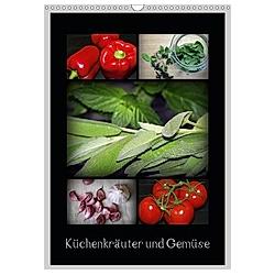 Küchenkräuter und Gemüse (Wandkalender 2021 DIN A3 hoch)