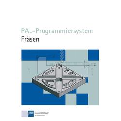 PAL-Programmiersystem Fräsen als Buch von Anette Pook/ Claus Hofmann