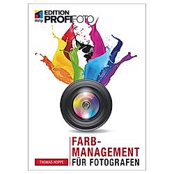 Farbmanagement für Fotografen. Thomas Hoppe  - Buch