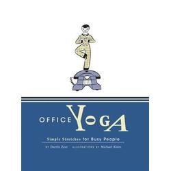 Office Yoga: eBook von Darrin Zeer