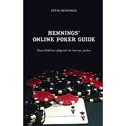 Hennings' Online Poker Guide. Steve Hennings  - Buch