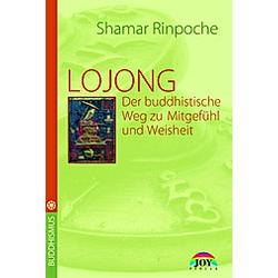 LOJONG, Der buddhistische Weg zu Mitgefühl und Weisheit
