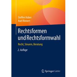 Rechtsformen und Rechtsformwahl als Buch von Steffen Huber/ Axel Rinnert