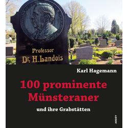 100 prominente Münsteraner und ihre Grabstätten als Buch von Karl Hagemann