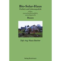 Bio Solar Haus als Buch von Klaus Becher