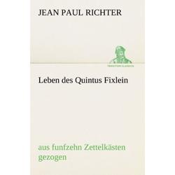 Leben des Quintus Fixlein als Buch von Jean Paul Richter/ Jean Paul