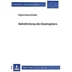 Selbstbindung des Gesetzgebers. Regine Rausch-Gast  - Buch
