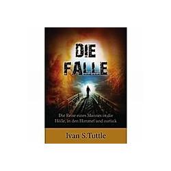 Die Falle. Ivan S. Tuttle  - Buch