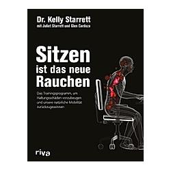 Sitzen ist das neue Rauchen. Kelly Starrett  - Buch