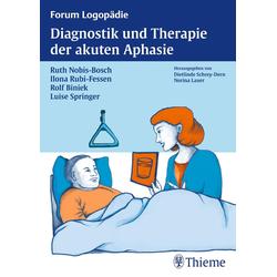 Diagnostik und Therapie akuter Aphasien: Buch von Ruth Nobis-Bosch/ Rolf Biniek/ Ilona Rubi-Fessen/ Luise Springer