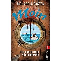 Moin / Fastostsee-Küstenkrimi Bd.1. Richard Fasten  - Buch