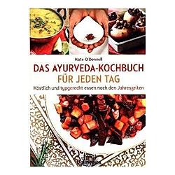 DAS AYURVEDA-KOCHBUCH FÜR JEDEN TAG. Kate O'Donnell  - Buch