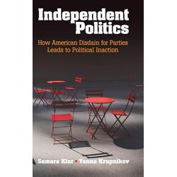 Independent Politics als Buch von Samara Klar/ Yanna Krupnikov