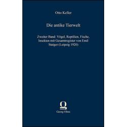 Die antike Tierwelt als Buch von Otto Keller