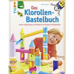 Das Klorollen-Bastelbuch als Taschenbuch von Gudrun Schmitt