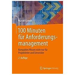 100 Minuten für Anforderungsmanagement. Marcus Grande  - Buch